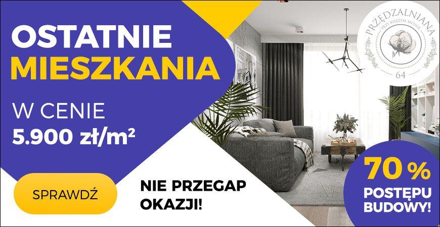 Ostatnie mieszkania za 5 900 zł/m2